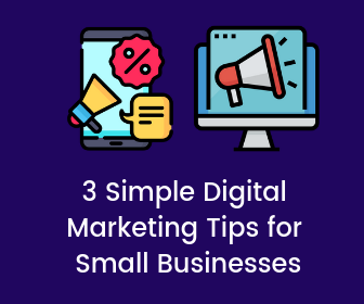 3 Simple Digital Marketing Tips for Small Businesses
